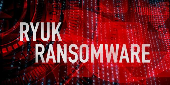 خسارت سنگین بدافزار Ryuk به یک شرکت اروپایی