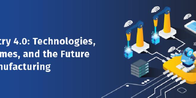آشنایی با مفاهیم انقلاب صنعت چهارم (بخش دوم)؛ فناوریها، نتایج و آینده تولید